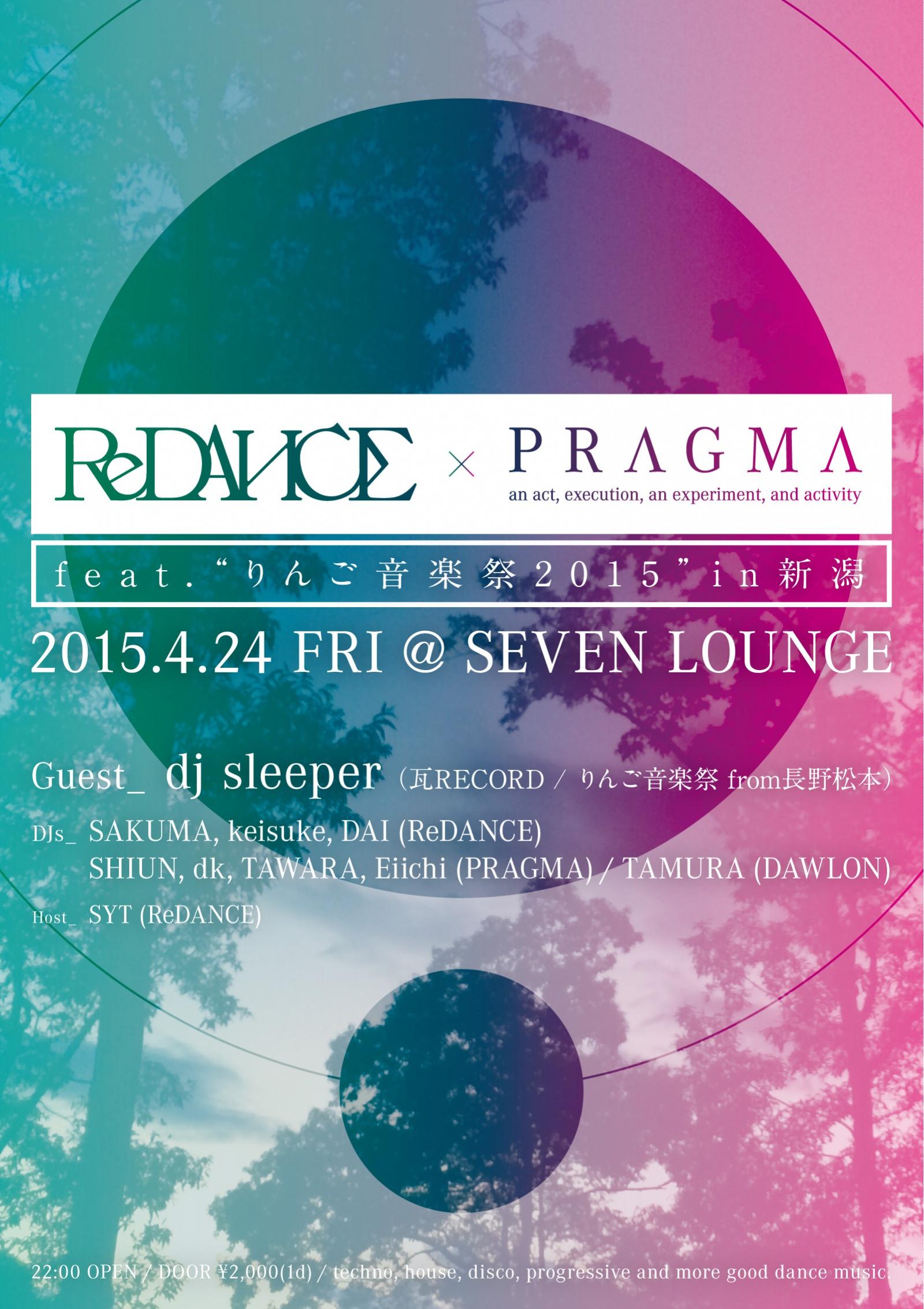 2015.4.24 FRI – TAWARA : DJ@SEVEN LOUNGE / ReDANCE x PRAGMA feat.りんご音楽祭2015 in 新潟