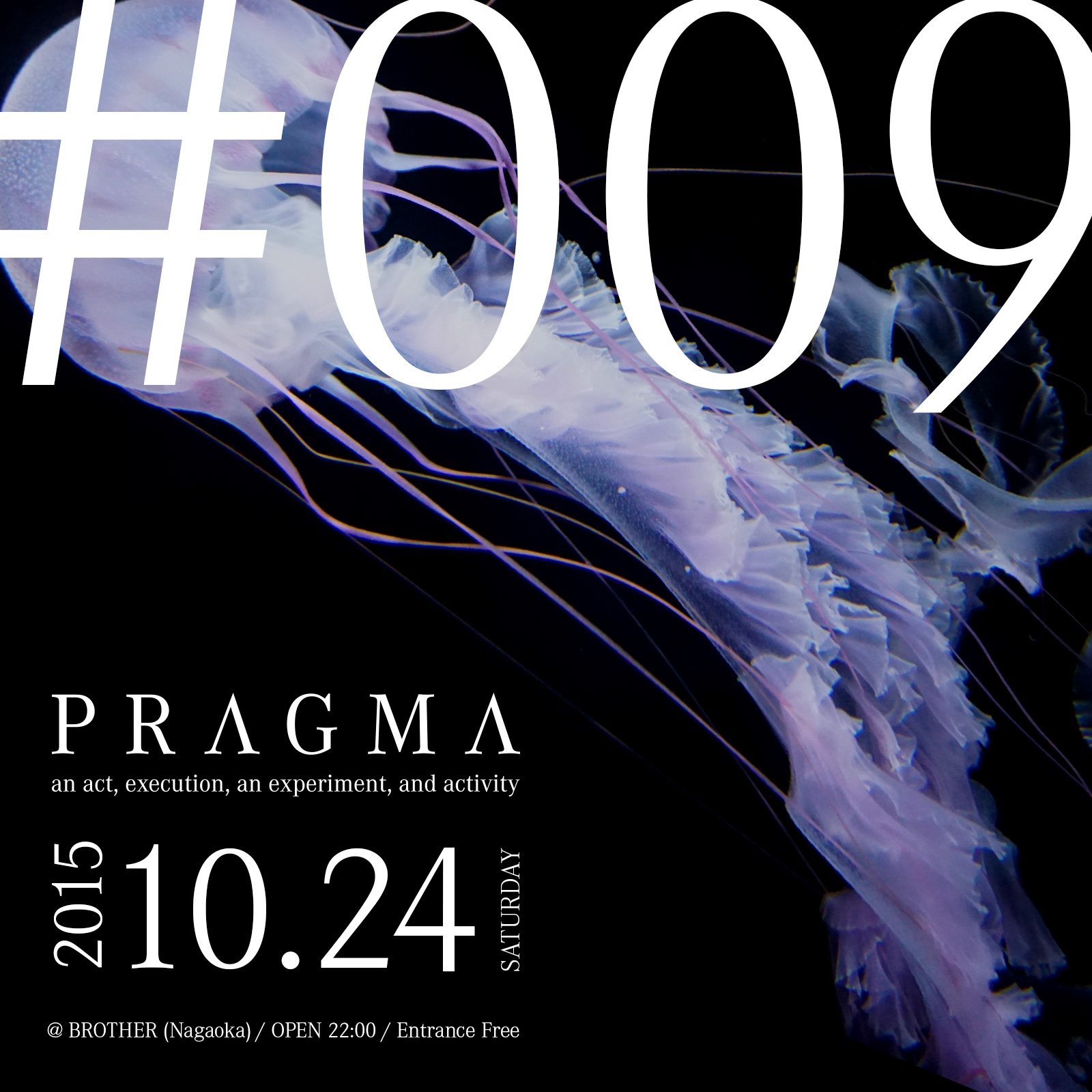 2015.10.24 SAT – TAWARA : DJ@BROTHER / PRAGMA #009