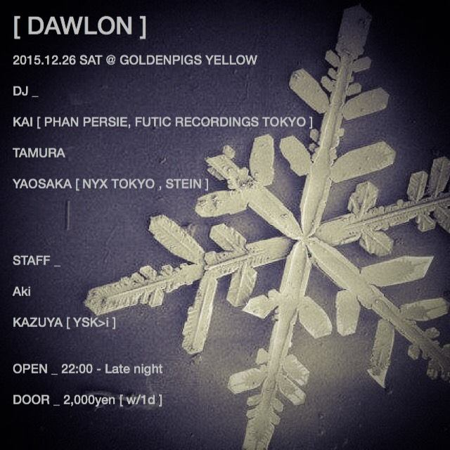 2015.12.26 SAT – KAI : DJ@GOLDENPIGS YELLOW / DAWLON