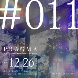 2015.12.26 SAT – TAWARA : DJ@GULAMOURS(Variete2) / PRAGMA #011 -2015 END YEAR PARTY-
