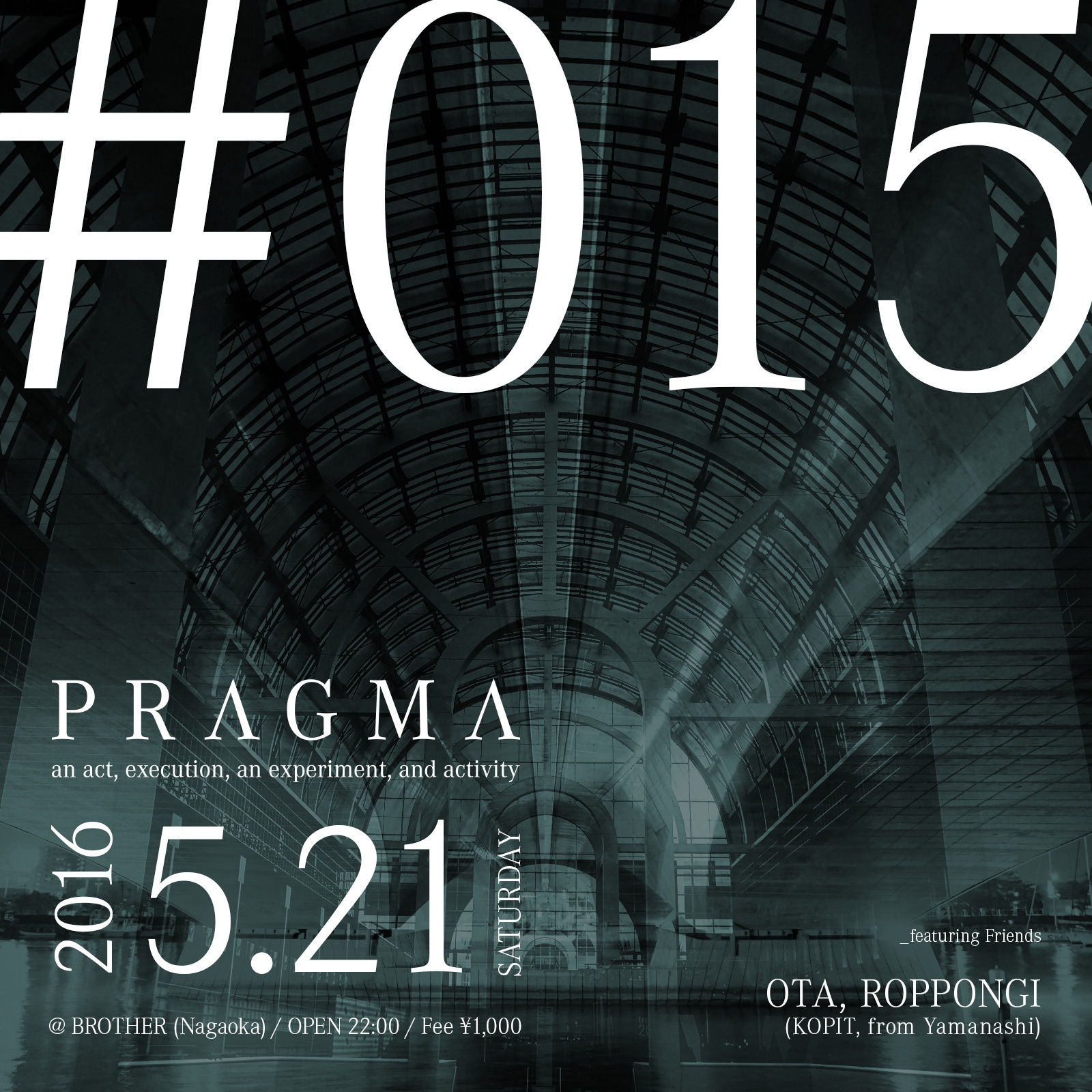 2016.5.21 SAT – TAWARA : DJ@BROTHER / PRAGMA #015