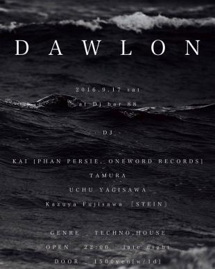 2016.9.17 SAT – KAI : DJ@88(HACHI HACHI) / DAWLON