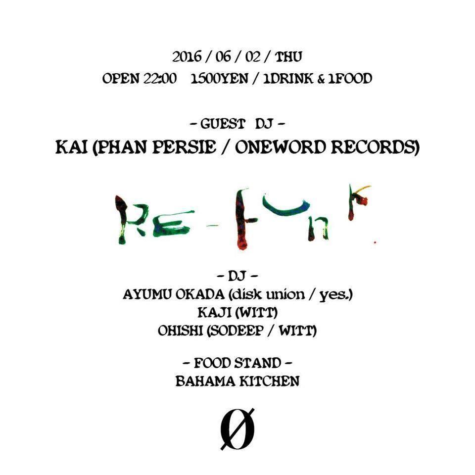 2016.6.2 THU – KAI : DJ @ zero / RE:FUNK