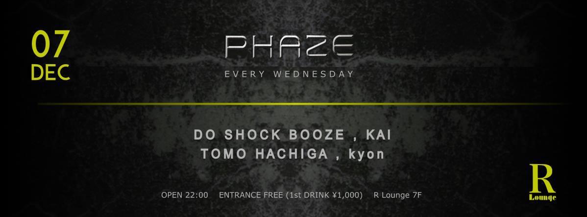 2016.12.7 WED – KAI : DJ@R Lounge / PHAZE