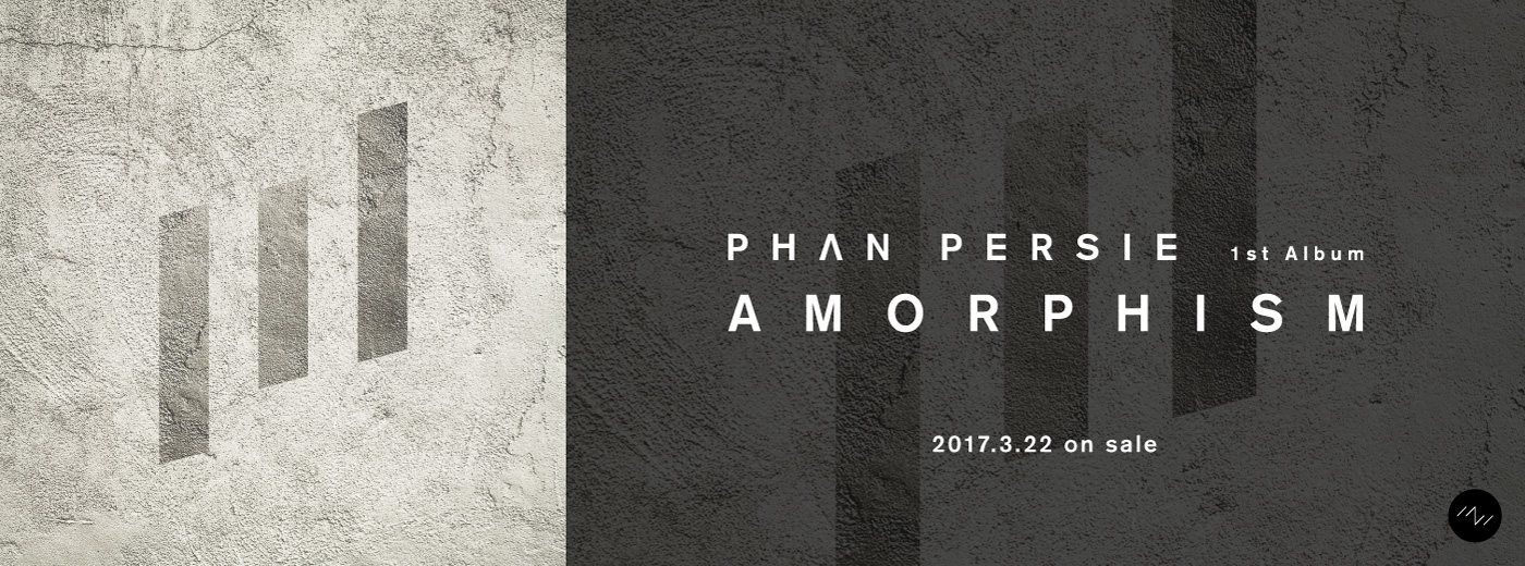 "PHAN PERSIE 1st CD Album ""AMORPHISM"" 2017.3.22 on sale"