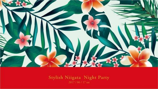 2017.6.17 SAT – KAI : DJ @ ホテル イタリア軒 / Stylish Niigata Night Party
