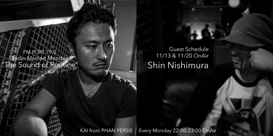 2017.11.13 MON, 20 MON – KAI : Navigator on FM PORT / the Sound of Routine - Guest: Shin Nishimura