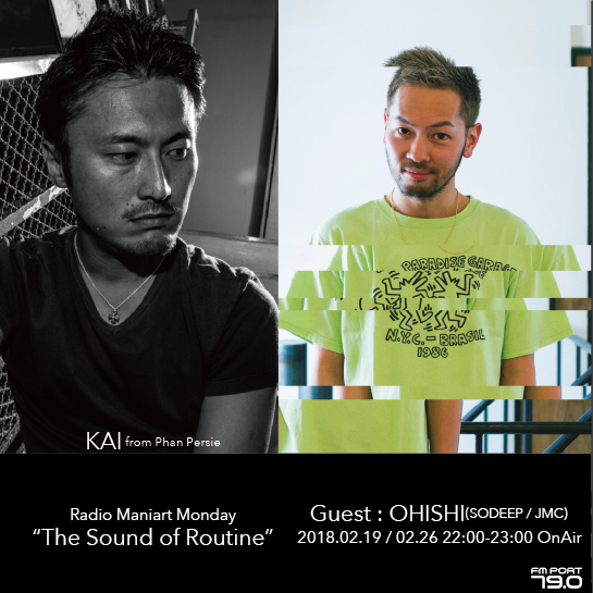 2018.2.19 MON, 26 MON – KAI : Navigator on FM PORT / the Sound of Routine - Guest: OHISHI