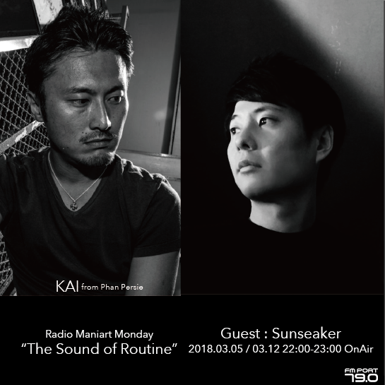2018.3.5 MON, 12 MON – KAI : Navigator on FM PORT / the Sound of Routine - Guest: SUNSEAKER
