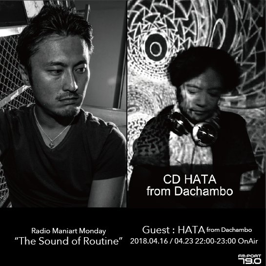 2018.4.16 MON, 23 MON – KAI : Navigator on FM PORT / the Sound of Routine - Guest: CD HATA