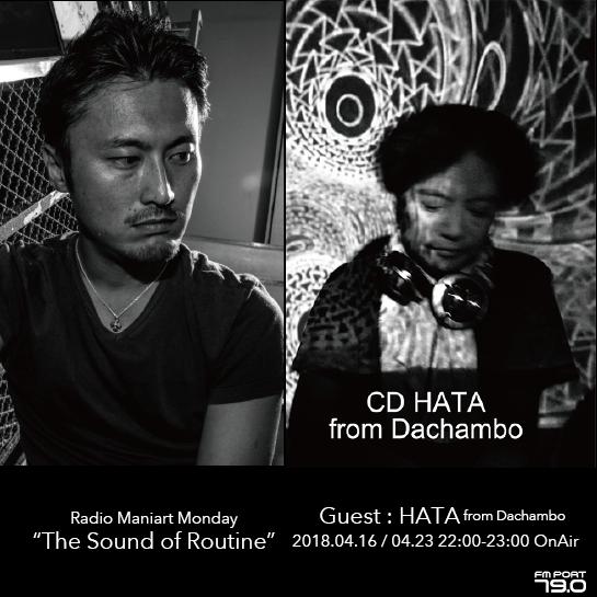 2018.4.16 MON, 23 MON – KAI : Navigator on FM PORT / the Sound of Routine - Guest: CD HATA