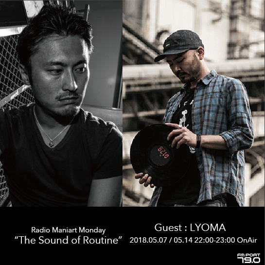 2018.5.7 MON, 14 MON – KAI : Navigator on FM PORT / the Sound of Routine – Guest: LYOMA