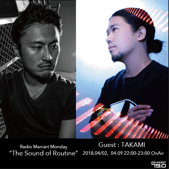 2018.4.2 MON, 9 MON – KAI : Navigator on FM PORT / the Sound of Routine - Guest: TAKAMI