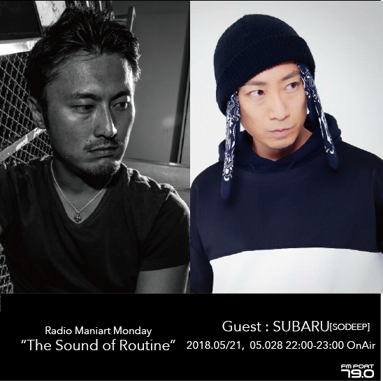2018.5.21 MON, 28 MON – KAI : Navigator on FM PORT / the Sound of Routine – Guest: SUBARU(SODEEP)