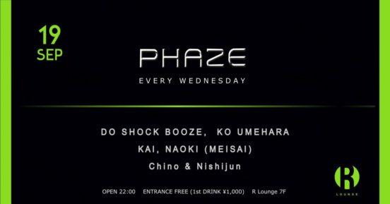 2018.9.19 SAT – KAI : DJ@R Lounge / PHAZE