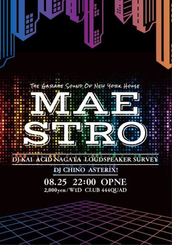 2018.8.25 SAT – KAI : DJ@CLUB BAR 444quad / MAESTRO (THE GARAGE SOUND OF NEW YORK HOUSE)