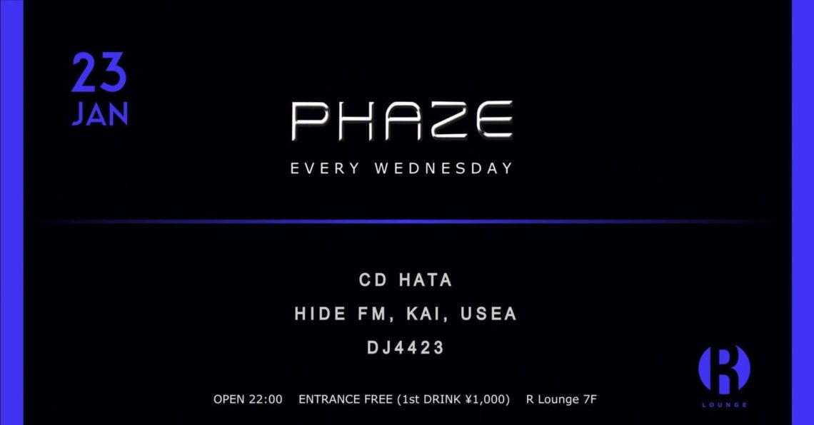 2019.1.23 WED – KAI : DJ@R LOUNGE / PHAZE