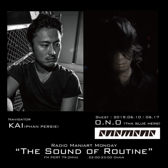 2019. 6. 10 MON, 17 MON – KAI : Navigator on FM PORT / the Sound of Routine – Guest: O.N.O(THA BLUE HERB)