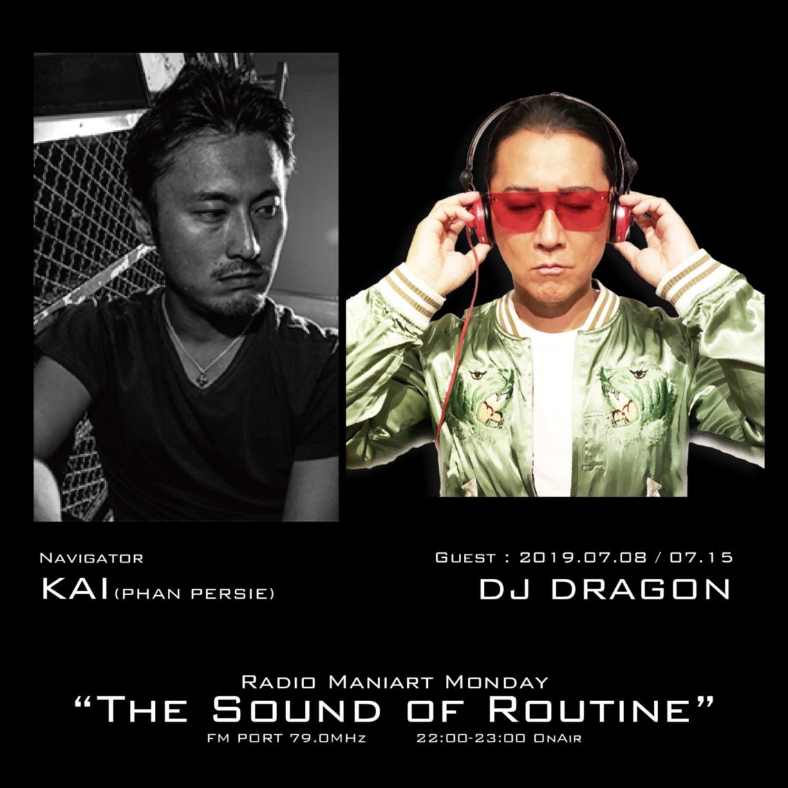 2019. 7. 8 MON, 7. 15 MON – KAI : Navigator on FM PORT / the Sound of Routine – Guest :DJ DRAGON