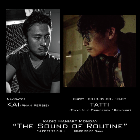 2019. 9. 30 MON, 10. 7 MON – KAI : Navigator on FM PORT / the Sound of Routine – Guest : Guest :TATTI