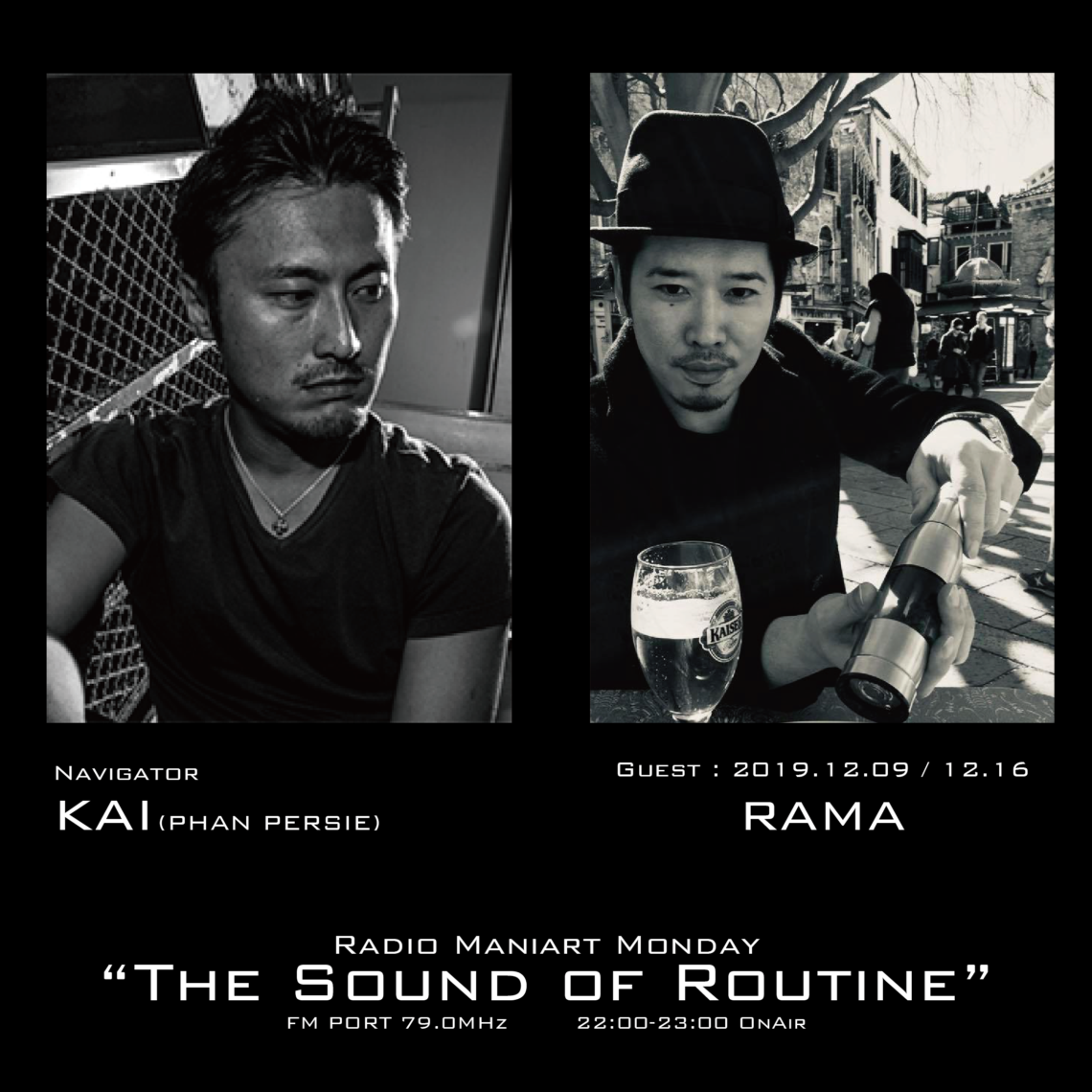 2019. 12. 9 MON, 12. 16 MON – KAI : Navigator on FM PORT / the Sound of Routine – Guest : RAMA