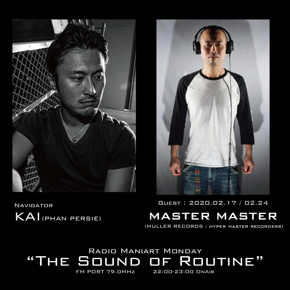 2020. 2. 17 MON, 2. 24 MON – KAI : Navigator on FM PORT / the Sound of Routine – Guest : MASTER MASTER(MULLER RECORDS / HYPER MASTER RECORDERS)