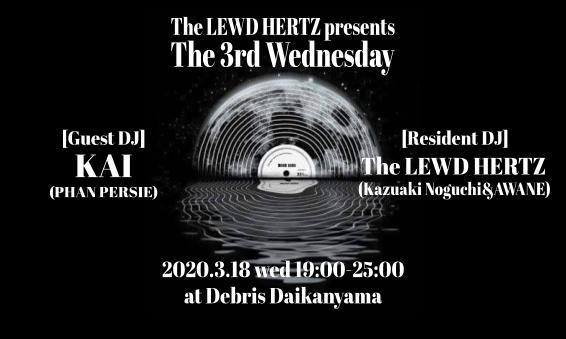 2020.3.18 wed The LEWD HERTZ presents The 3rd Wednedsday @Débris