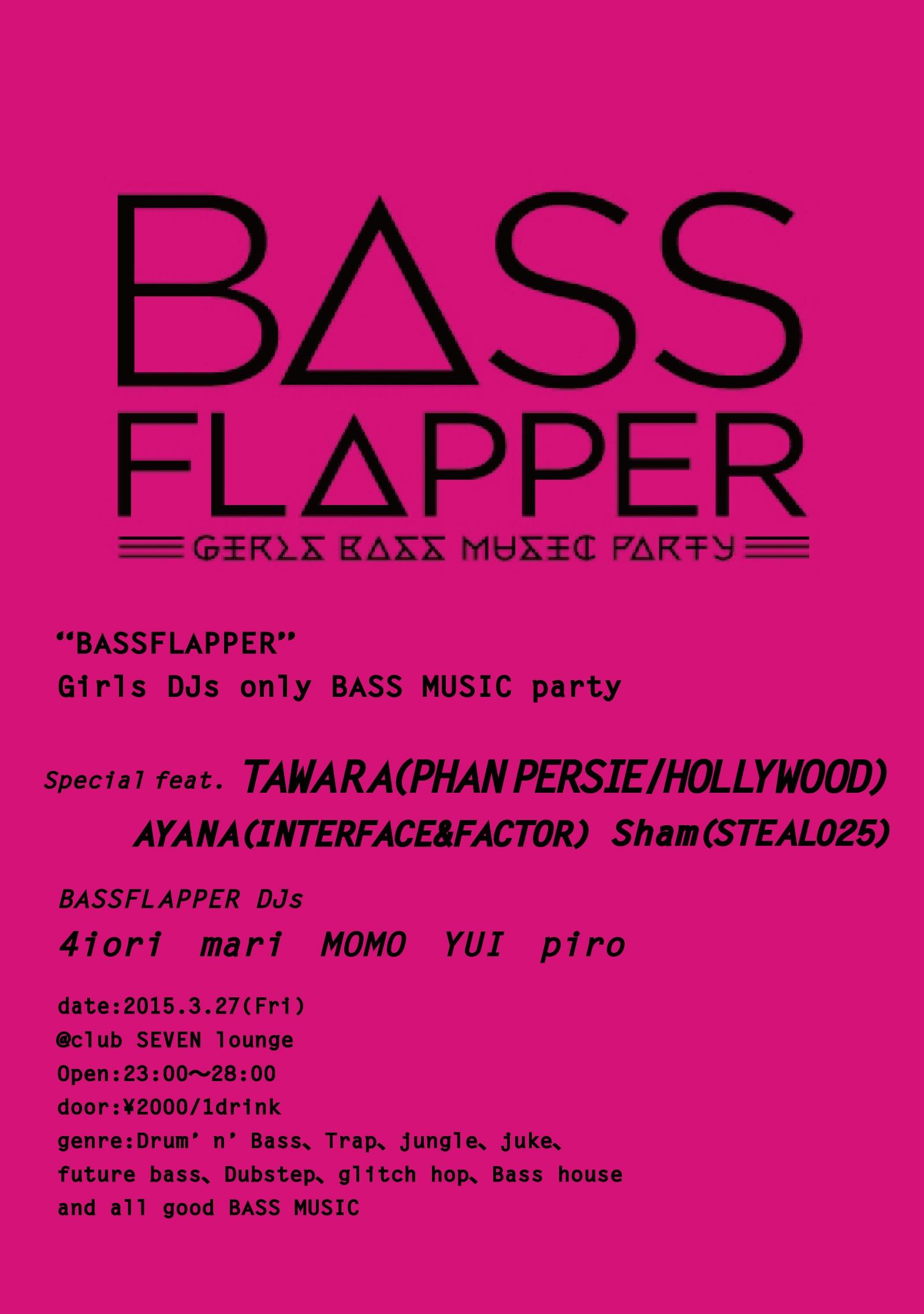 2015.3.27 FRI – TAWARA : DJ@SEVEN LOUNGE / BASSFLAPPER