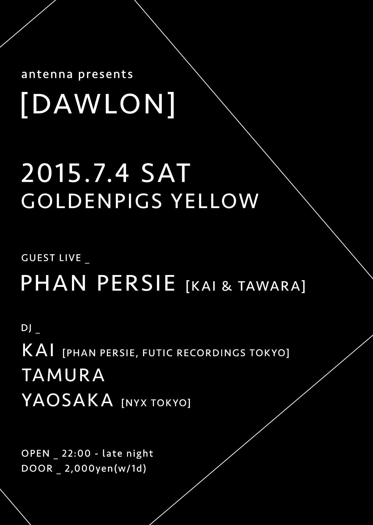 2015.7.4 SAT – PHAN PERSIE : LIVE, KAI : DJ@GOLDENPIGS / DAWLON
