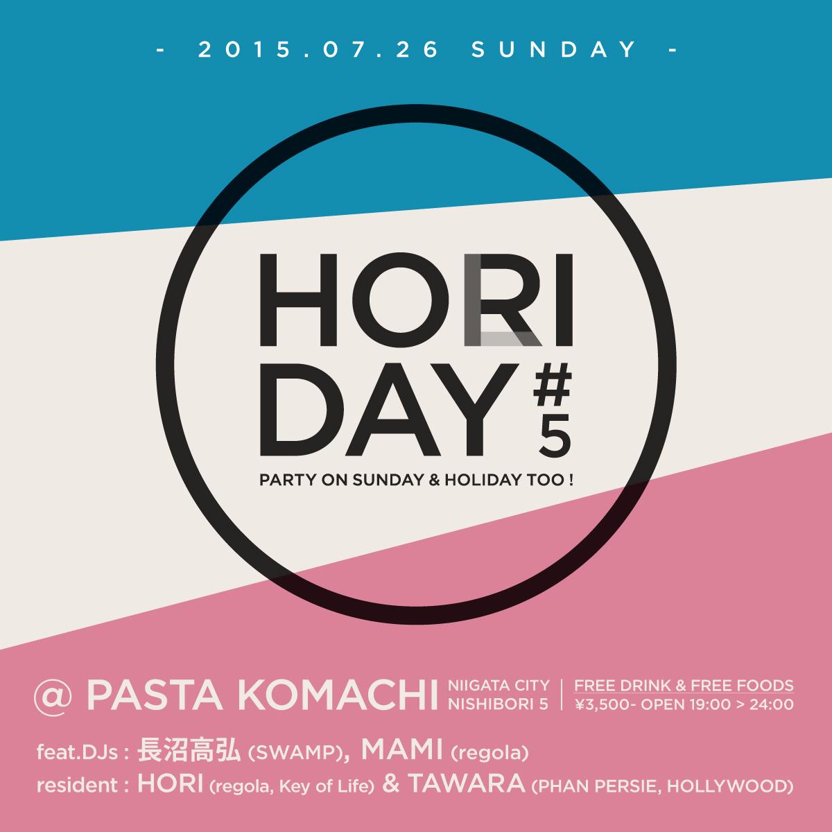 2015.7.26 SUN – TAWARA : DJ@PASTA KOMACHI / HORIDAY #05