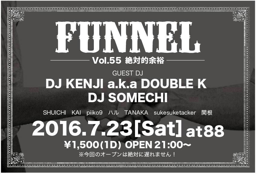 2016.3.26 SAT – KAI : DJ@88(HACHI HACHI) / FUNNEL vol.55