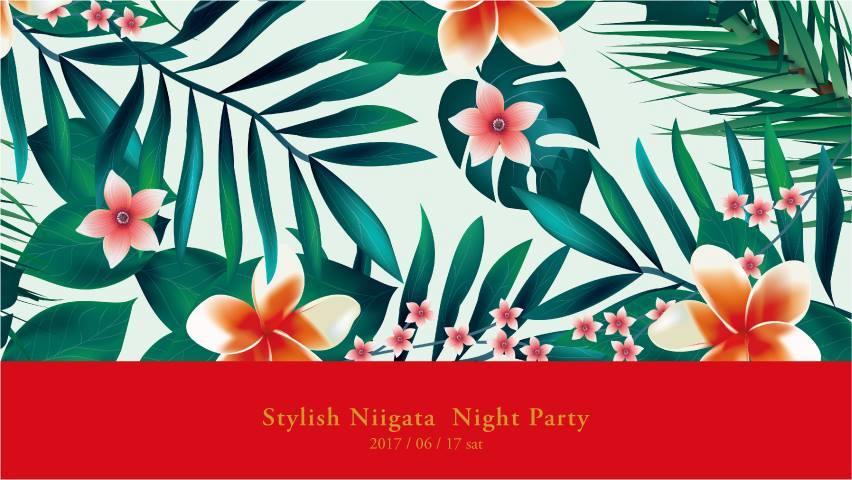 2017.6.17 SAT – KAI : DJ @ ホテル イタリア軒 / Stylish Niigata Night Party