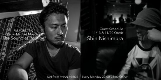2017.11.13 MON, 20 MON – KAI : Navigator on FM PORT / the Sound of Routine - Guest: Shin Nishimura