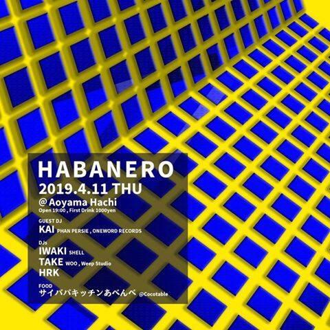 2019.4.11 (THU) HABANERO @Aoyama Hachi