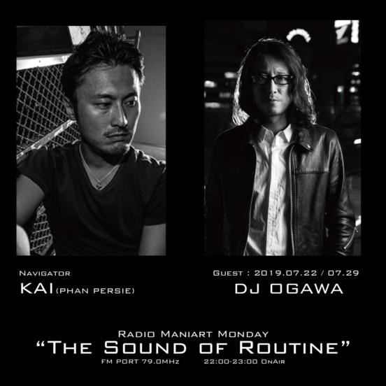 2019. 7. 22 MON, 7. 29 MON – KAI : Navigator on FM PORT / the Sound of Routine – Guest :DJ OGAWA