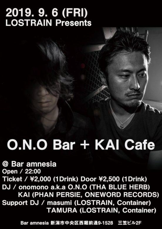 2019. 9. 6 FRI – KAI : DJ@Bar amnesia / LOSTRAIN Presents onobar + kaicafe