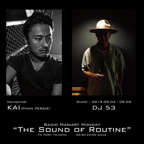 2019. 9. 2 MON, 9. 9 MON – KAI : Navigator on FM PORT / the Sound of Routine – Guest : DJ 53