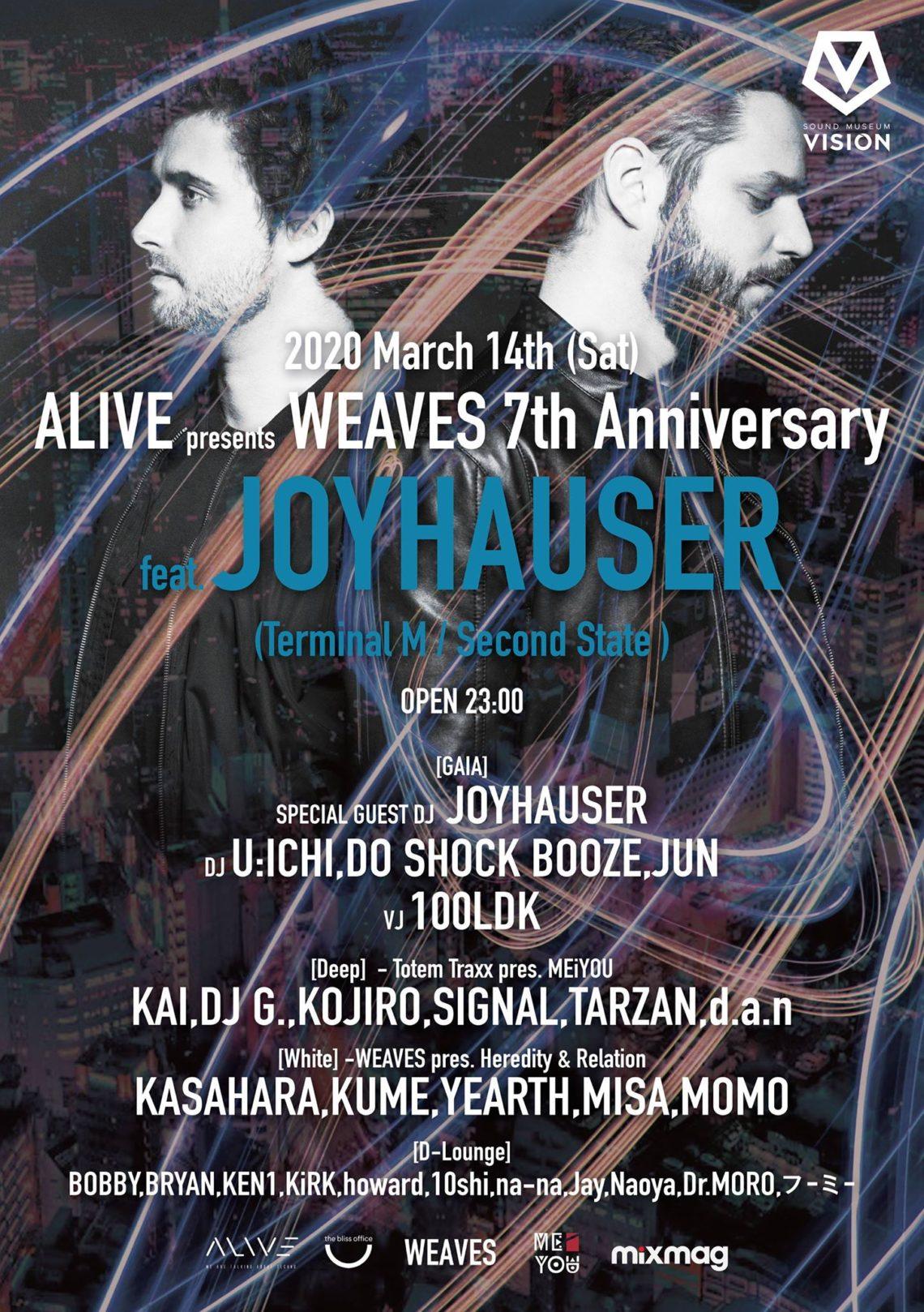 2020. 3. 14 SAT– KAI : DJ@Sound Museum Vision Tokyo / ALIVE presents WEAVES 7th Anniversary feat. Joyhauser