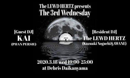 2020.3.18 wed The LEWD HERTZ presents The 3rd Wednedsday @Débris